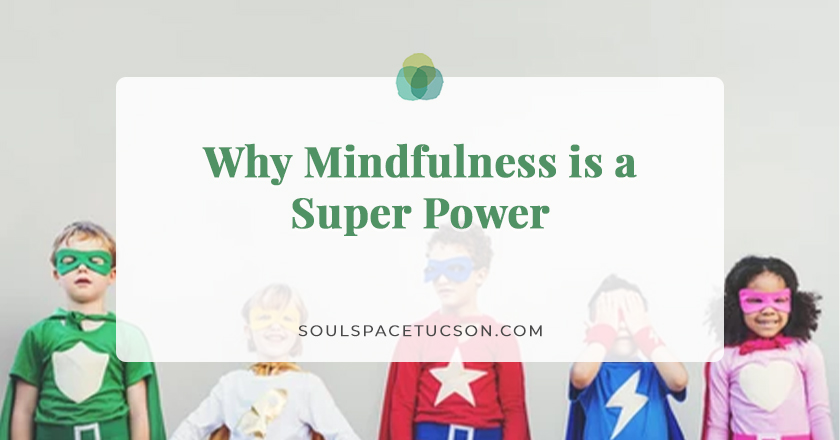 Why Mindfulness is a Super Power
